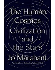 The Human Cosmos: Civilization and the Stars