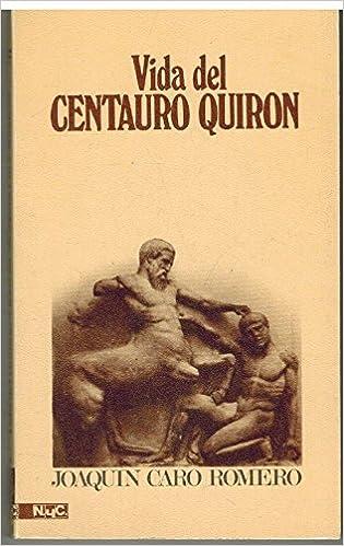 Vida del centauro Quirón (Novelas y cuentos   219) (Spanish Edition)  (Spanish) Paperback – 1978 223563dec76bc