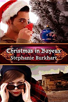 Christmas in Bayeux by [Burkhart, Stephanie]