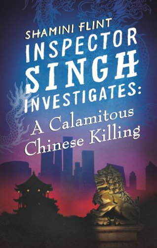 Inspector Singh Investigates: A Calamitous Chinese Killing: Number 6 in ()
