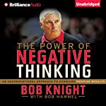 The Power of Negative Thinking: An Unconventional Approach to Achieving Positive Results | Bob Knight,Bob Hammel