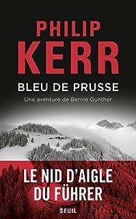 Bleu de Prusse : une aventure de Bernie Gunther, Kerr, Philip