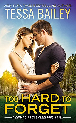 Too Hard to Forget (Romancing the Clarksons) (Dating A Widower Feeling Second Best)