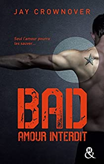 Bad, tome 1 : Amour interdit par Crownover