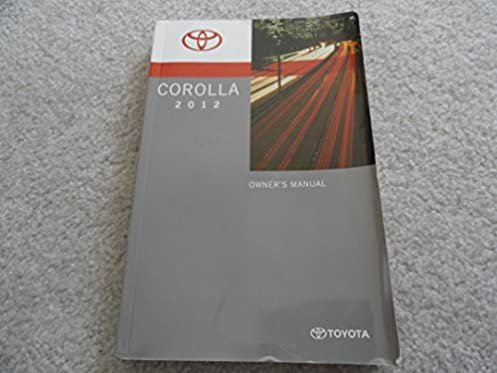 2012 toyota corolla owners manual toyota amazon com books rh amazon com toyota corolla 2014 owners manual pdf toyota corolla 2010 owners manual