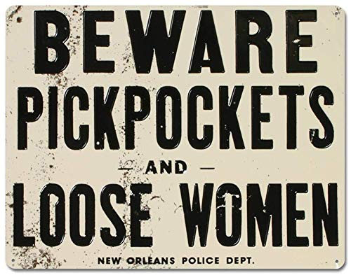 - NNHG Tin Sign 8x12 inches Beware of Pickpockets and Loose Women Tin Sign