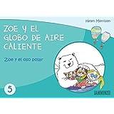 Zoe y el Oso Polar: Zoe y el Globo de Aire Caliente (Spanish Edition