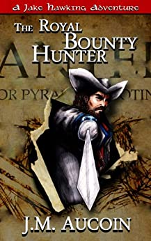 The Royal Bounty Hunter (A Jake Hawking Short Adventure Book 2) by [Aucoin, J.M]