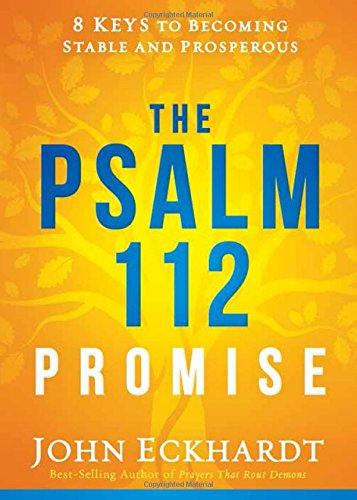 The Psalm 112 Promise: 8 Keys to Becoming Stable and - Heart Prosperous