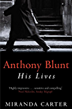 Anthony Blunt: His Lives (English Edition)