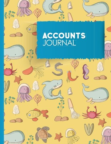 Download Accounts Journal: General Accounting, Daily Bookkeeping Ledger, Credit And Debit, Cute Sea Creature Cover (Accounts Journals) (Volume 48) pdf epub
