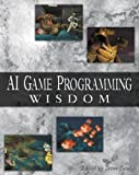 AI Game Programming Wisdom (AI Game Programming Wisdom (W/CD))