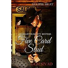 Five Card Stud: McCallister Bounty Hunters (Eclipse Heat Book 5)