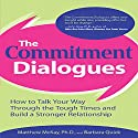 The Commitment Dialogues Audiobook by Matthew McKay Narrated by  McGraw-Hill Education