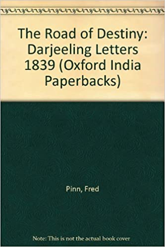 The Road of Destiny: Darjeeling Letters, 1839 (Oxford Indias)