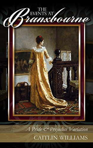 The Events at Branxbourne: A Pride and Prejudice Variation cover