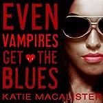 Even Vampires Get the Blues | Katie MacAlister