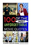100 of the Most Unforgettable Movie Quotes, Alexander Trost, 148390895X