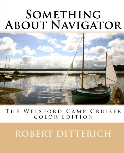 Something About Navigator Color Edition: The Welsford Camp Cruiser PDF