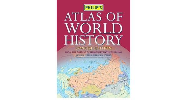Philips Atlas of World History: Concise Edition Historical Atlas: Amazon.es: Patrick OBrien: Libros en idiomas extranjeros