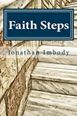 Faith Steps: Moving toward God through personal choice and public policy Paperback
