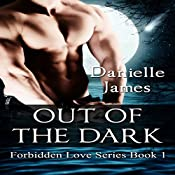 Out of the Dark: Forbidden Love, Book 1 | Danielle James
