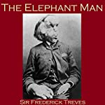 The Elephant Man | Frederick Treves
