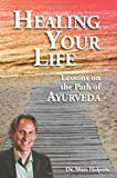 Product review for Healing Your Life: Lessons on the Path of Ayurveda