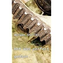 Het was perfect gedaan (Dutch Edition)