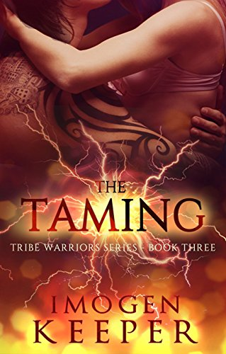 The Taming: Book 3 in the Tribe Warrior Series