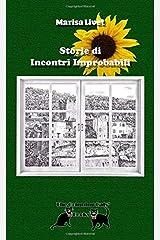 Storie di Incontri Improbabili (Italian Edition) Paperback