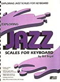 Exploring Jazz Scales for Keyboard, , 0793515440