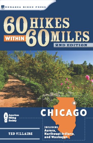 60 Hikes Within 60 Miles: Chicago: Including Aurora, Northwest Indiana, and - In Il Stores Aurora