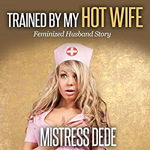 Trained by My Hot Wife Audiobook