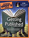 The Complete Idiot's Guide to Getting Published, 4th Edition