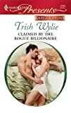 Claimed by the Rogue Billionaire, Trish Wylie, 0373235585