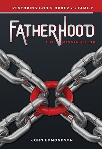 Fatherhood: The Missing Concatenate: Restoring God's Order for Family