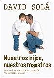 Nuestros Hijos, Nuestros Maestros, David Solá, 1496401018