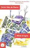 img - for Mirar al agua/ Watching the Water: Cuentos plasticos/ Plastic Tales (Voces: Literatura/ Voices: Literature) (Spanish Edition) book / textbook / text book