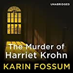 The Murder of Harriet Krohn | Karin Fossum