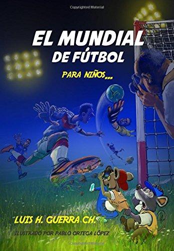 El Mundial de Fútbol Para Niños… (Spanish Edition)