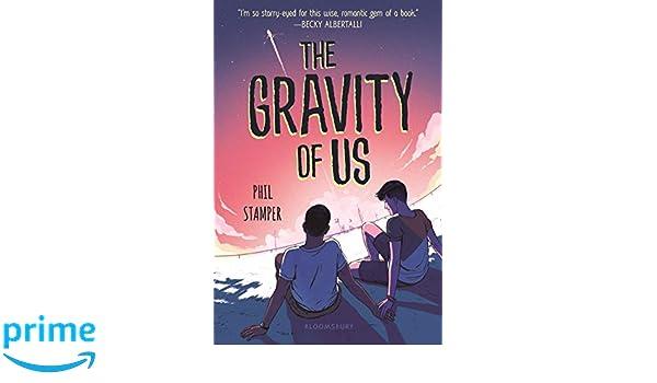 The Gravity of Us: Amazon.es: Phil Stamper: Libros en ...