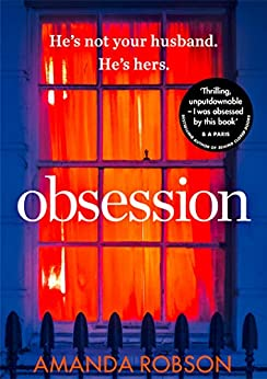 Obsession: The bestselling psychological thriller with a shocking ending by [Robson, Amanda]