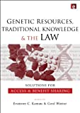 Genetic Resources, Traditional Knowledge and the Law, , 1844077934