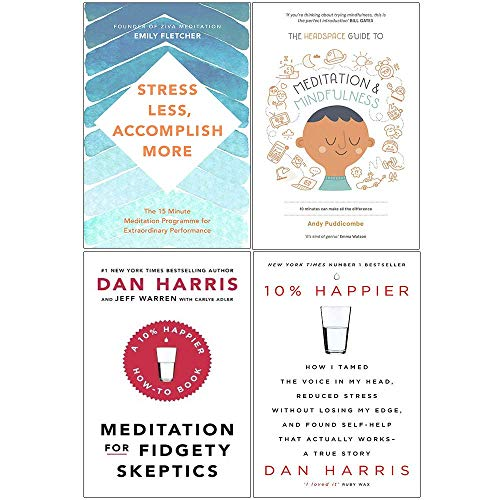 Book cover from Stress Less Accomplish More, Headspace Guide To Meditation And Mindfulness, Meditation For Fidgety Skeptics, 10% Happier 4 Books Collection Set by Emily Fletcher