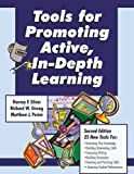 Tools for Promoting Active, in-Depth Learning, Silver, Harvey F. and Strong, Richard W., 1582840040