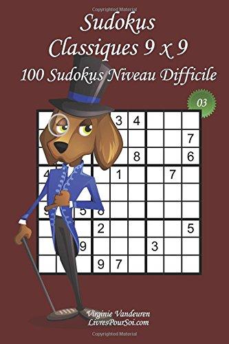 Sudokus Classiques 9 x 9 - Niveau Difficile - N°3: 100 Sudokus Difficiles – Format facile à emporter et à utiliser (15 x 23 cm) (Sudokus Classiques 9 x 9 - Difficile) (Volume 3) (French Edition) ebook