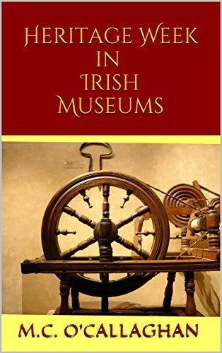 Heritage Week in Irish Museums (Life at a Museum Book 3)