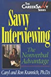 Savvy Interviewing: The Nonverbal Advantage (The Careersavvy Series)
