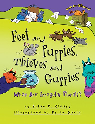 Feet and Puppies, Thieves and Guppies: What Are Irregular Plurals? (Words Are Categorical)